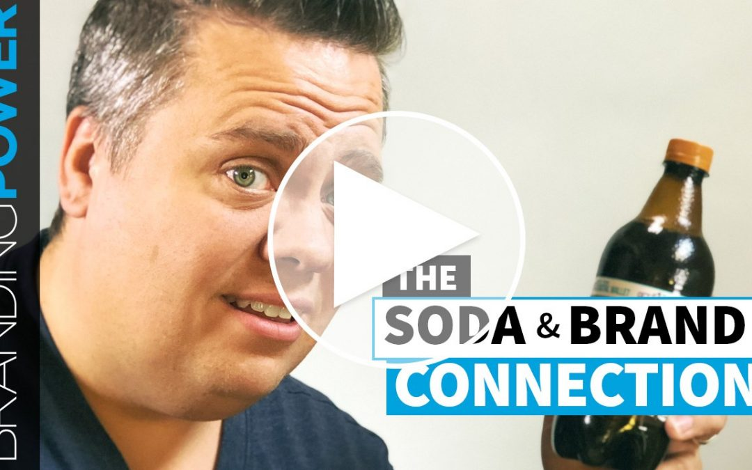 The Soda & Brand Connection: Improving your Brand with Connections